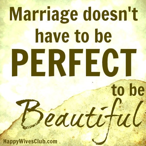 Marriage-doesnt-have-to-be-perfect-to-be-beautiful-happy-wives-club